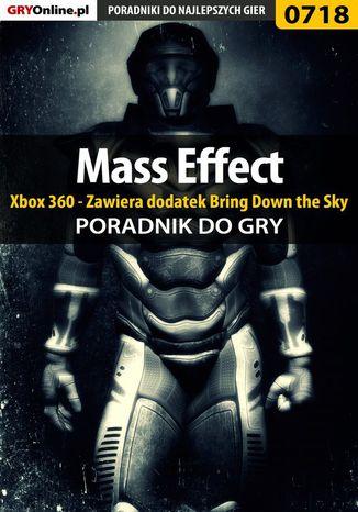 Okładka książki Mass Effect - Xbox 360 - Zawiera dodatek Bring Down the Sky - poradnik do gry