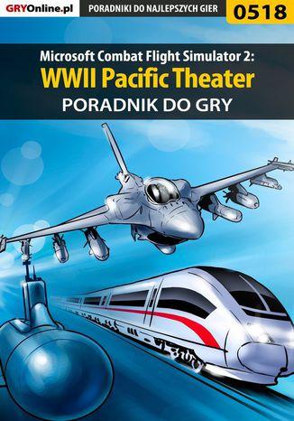 Okładka książki Microsoft Combat Flight Simulator 2: WWII Pacific Theater - poradnik do gry