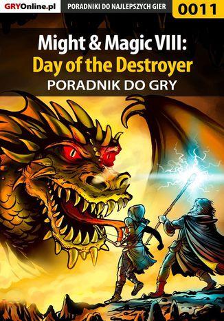 Okładka książki Might  Magic VIII: Day of the Destroyer - poradnik do gry