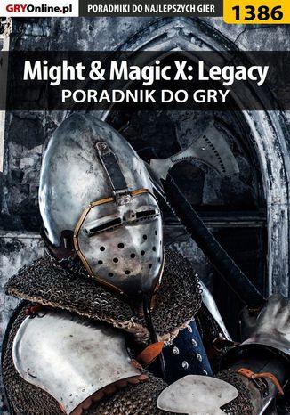 Okładka książki Might  Magic X: Legacy - poradnik do gry