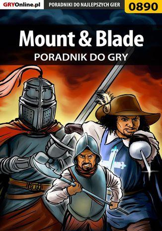 Okładka książki/ebooka Mount  Blade - poradnik do gry