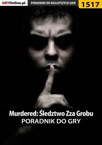 Okładka książki Murdered: Śledztwo Zza Grobu - poradnik do gry