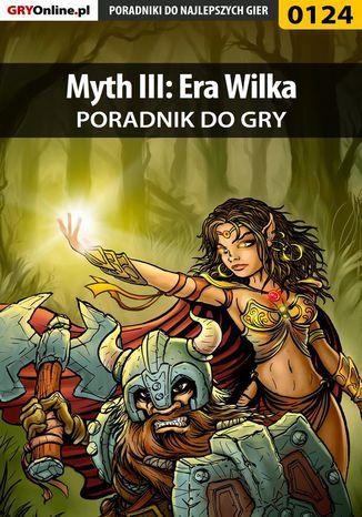 Okładka książki Myth III: Era Wilka - poradnik do gry
