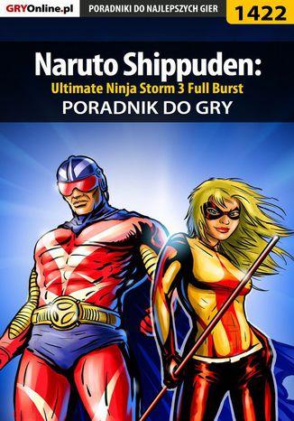 Okładka książki Naruto Shippuden: Ultimate Ninja Storm 3 Full Burst - poradnik do gry