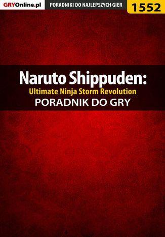 Okładka książki Naruto Shippuden: Ultimate Ninja Storm Revolution - poradnik do gry