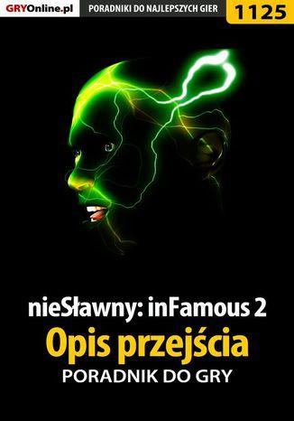 Okładka książki/ebooka nieSławny: inFamous 2 - opis przejścia - poradnik do gry