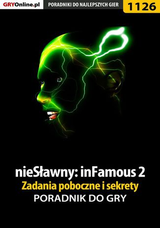 Okładka książki/ebooka nieSławny: inFamous 2 - zadania poboczne i sekrety - poradnik do gry