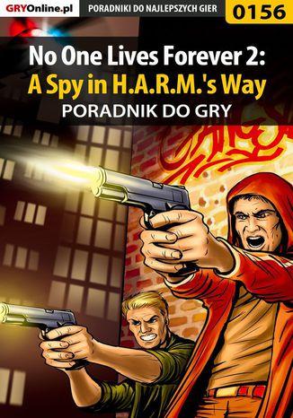 Okładka książki No One Lives Forever 2: A Spy in H.A.R.M.'s Way - poradnik do gry