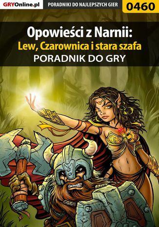 Okładka książki/ebooka Opowieści z Narnii: Lew, Czarownica i stara szafa - poradnik do gry