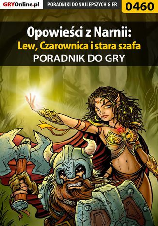 Okładka książki Opowieści z Narnii: Lew, Czarownica i stara szafa - poradnik do gry