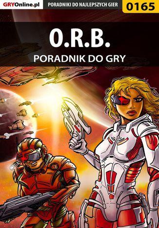 Okładka książki/ebooka O.R.B. - poradnik do gry