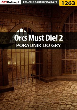 Okładka książki/ebooka Orcs Must Die! 2 - poradnik do gry