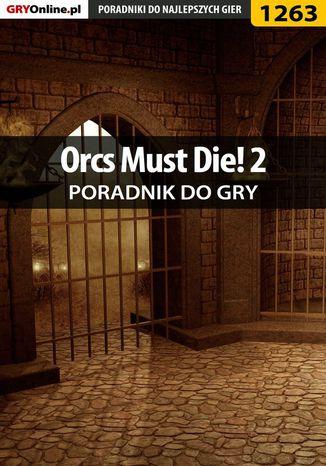 Okładka książki Orcs Must Die! 2 - poradnik do gry