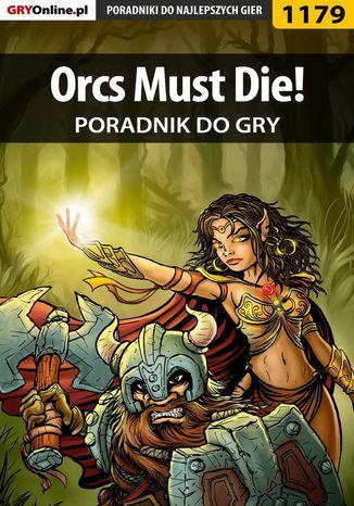 Okładka książki Orcs Must Die! - poradnik do gry