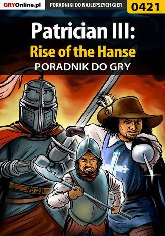 Okładka książki Patrician III: Rise of the Hanse - poradnik do gry