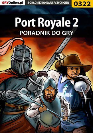 Okładka książki/ebooka Port Royale 2 - poradnik do gry