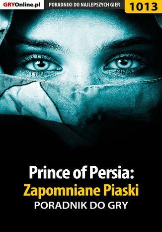 Okładka książki Prince of Persia: Zapomniane Piaski - poradnik do gry