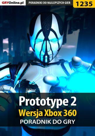 Okładka książki Prototype 2 - Xbox 360 - poradnik do gry