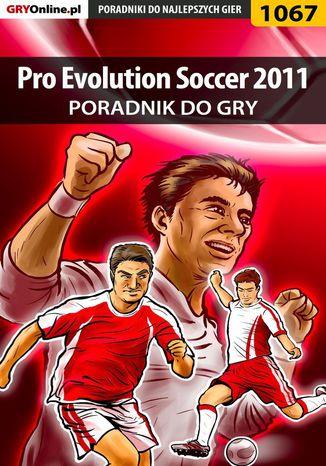 Okładka książki/ebooka Pro Evolution Soccer 2011 - poradnik do gry