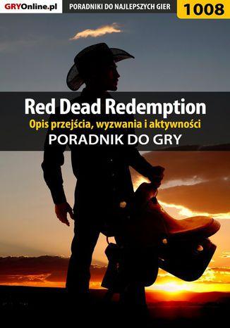 Okładka książki Red Dead Redemption - opis przejścia, wyzwania, aktywności - poradnik do gry