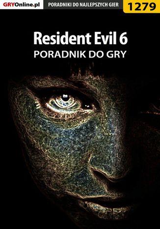 Okładka książki Resident Evil 6 - poradnik do gry