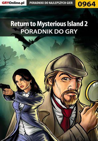 Okładka książki/ebooka Return to Mysterious Island 2 - poradnik do gry