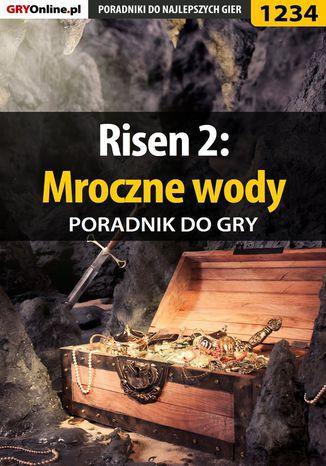 Okładka książki Risen 2: Mroczne wody - poradnik do gry