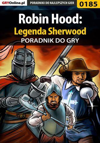 Okładka książki Robin Hood: Legenda Sherwood - poradnik do gry