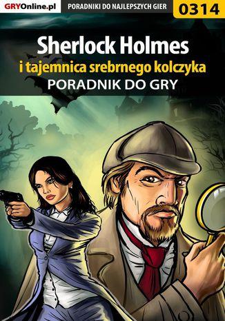 Okładka książki Sherlock Holmes i tajemnica srebrnego kolczyka - poradnik do gry
