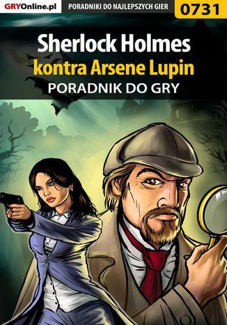 Okładka książki Sherlock Holmes kontra Arsene Lupin - poradnik do gry