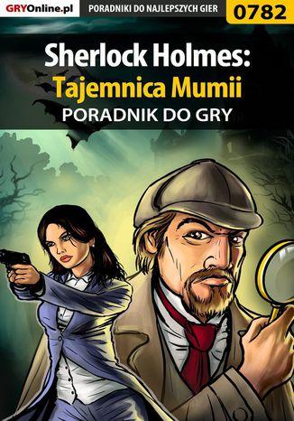 Okładka książki Sherlock Holmes: Tajemnica Mumii - poradnik do gry