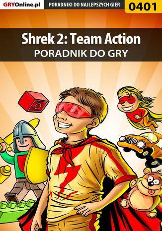 Okładka książki Shrek 2: Team Action - poradnik do gry