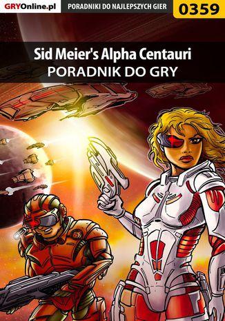 Okładka książki Sid Meier's Alpha Centauri - poradnik do gry