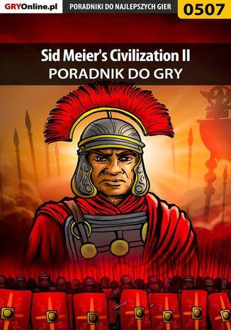 Okładka książki Sid Meier's Civilization II - poradnik do gry