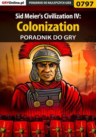 Okładka książki/ebooka Sid Meier's Civilization IV: Colonization - poradnik do gry