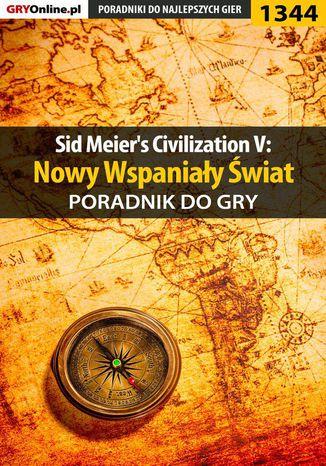 Okładka książki Sid Meier's Civilization V: Nowy Wspaniały Świat - poradnik do gry