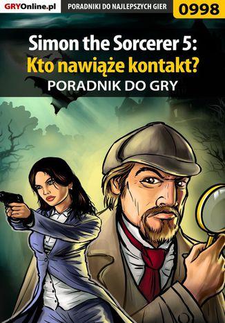 Okładka książki Simon the Sorcerer 5: Kto nawiąże kontakt? - poradnik do gry