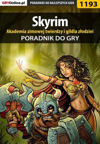 Okładka książki Skyrim - akademia zimowej twierdzy i gildia złodziei - poradnik do gry