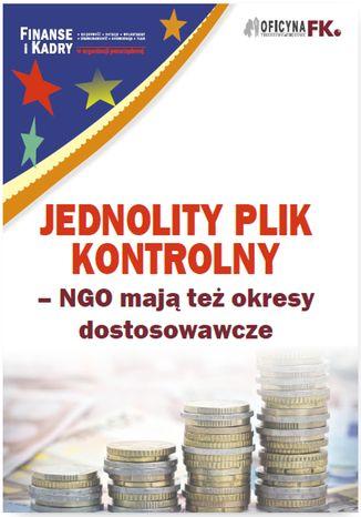 Okładka książki Jednolity plik kontrolny - NGO mają też okresy dostosowawcze