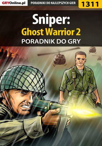 Okładka książki Sniper: Ghost Warrior 2 - poradnik do gry