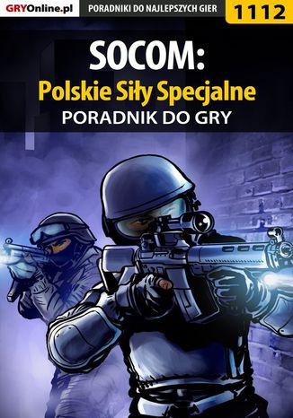 Okładka książki SOCOM: Polskie Siły Specjalne - poradnik do gry