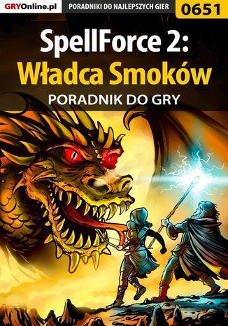 Okładka książki SpellForce 2: Władca Smoków - poradnik do gry