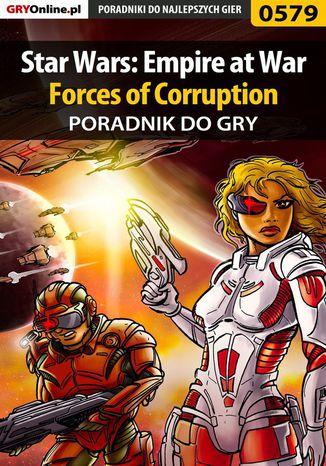 Okładka książki Star Wars: Empire at War - Forces of Corruption - poradnik do gry