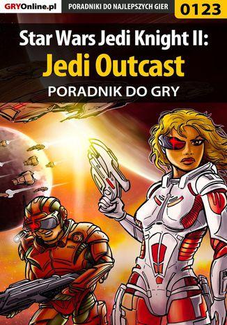 Okładka książki Star Wars Jedi Knight II: Jedi Outcast - poradnik do gry