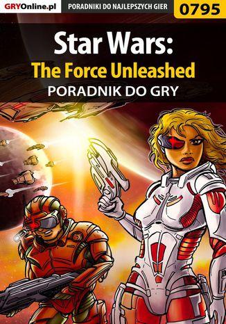 Okładka książki Star Wars: The Force Unleashed - poradnik do gry