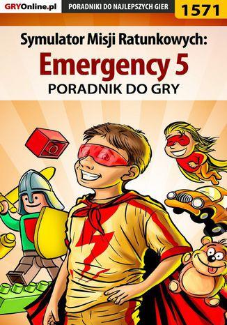 Okładka książki Symulator Misji Ratunkowych: Emergency 5 - poradnik do gry