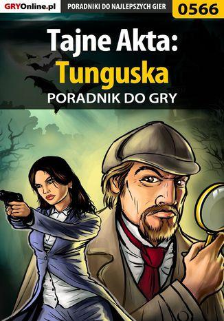 Okładka książki/ebooka Tajne Akta: Tunguska - poradnik do gry