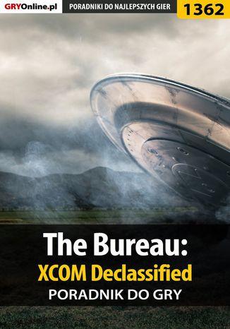 Okładka książki The Bureau: XCOM Declassified - poradnik do gry