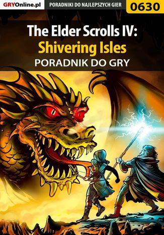 Okładka książki/ebooka The Elder Scrolls IV: Shivering Isles - poradnik do gry