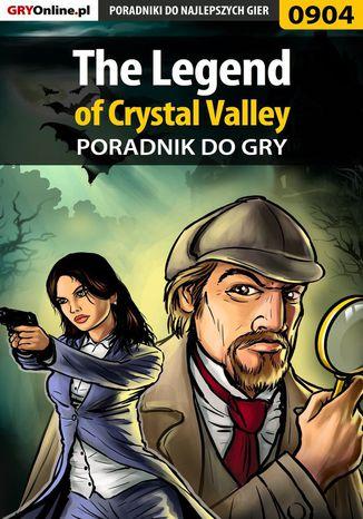 Okładka książki The Legend of Crystal Valley - poradnik do gry